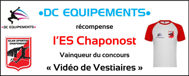 Concours VIDEOS de Vestiaires – DC EQUIPEMENTS récompense le Chalala victorieux de l'ES CHAPONOST