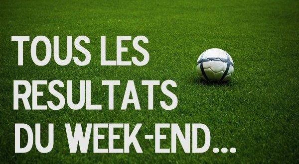 Live Score DISTRICT - Les RÉSULTATS et les BUTEURS du week end