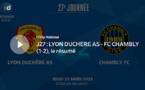 N1 (27ème journée) - Le résumé vidéo de LYON-DUCHERE AS - FC CHAMBLY