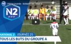 N2 (vidéo) - Tous les buts de la 25ème journée