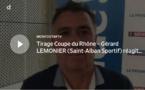 Coupe du Rhône – Gérard LEMONIER (Saint-Alban Sportif) réagit après le tirage des QUARTS