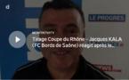 Coupe du Rhône – Jacques KALA (FC Bords de Saône) réagit après le tirage des DEMIES de la coupe Féminine