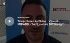 Coupe du Rhône – Vincent MIRABEL (Sud Lyonnais 2013) réagit après le tirage des DEMIES de la coupe Féminine