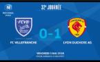 N1 (32ème journée) - Le résumé vidéo du DERBY FC VILLEFRANCHE-LYON DUCHERE AS